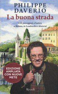 """<span class=""""entry-title-primary"""">A SPASSO CON PHILIPPE DAVERIO tra Milano e la Lombardia</span> <span class=""""entry-subtitle"""">Recensione del libro: """"LA BUONA STRADA: 150 passeggiate d'autore a Milano, in Lombardia e dintorni"""" di Philippe Daverio</span>"""