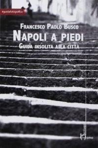 """<span class=""""entry-title-primary"""">NAPOLI A PIEDI: 10 percorsi urbani tra mare e collina</span> <span class=""""entry-subtitle"""">Recensione del libro: """"NAPOLI A PIEDI. Guida insolita alla città"""" di Francesco Paolo Busco. </span>"""