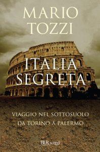 """<span class=""""entry-title-primary"""">UN'ITALIA TUTTA da SCOPRIRE si NASCONDE SOTTO i NOSTRI PIEDI</span> <span class=""""entry-subtitle"""">Recensione del libro: """"Italia Segreta. Viaggio nel sottosuolo da Torino a Palermo"""" di Mario Tozzi </span>"""